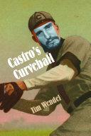 Pdf Castro's Curveball