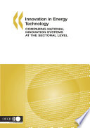 Innovation In Energy Technology Comparing National Innovation Systems At The Sectoral Level Book PDF