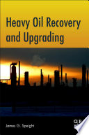 Heavy Oil Recovery and Upgrading Book
