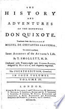 The History and Adventures of the Renowned Don Quixote  Translated from the Spanish     To which is Prefixed  Some Account of the Author s Life by T  Smollett Illustrated with New Copper plates Designed by Hayman  The Fourth Edition Corrected