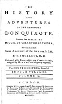 The History and Adventures of the Renowned Don Quixote. Translated from the Spanish ... To which is Prefixed, Some Account of the Author's Life by T. Smollett Illustrated with New Copper-plates Designed by Hayman. The Fourth Edition Corrected