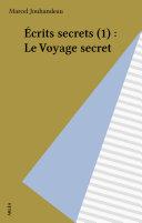 Écrits secrets (1) : Le Voyage secret