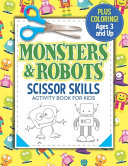 Monsters and Robots Scissor Skills Activity Book for Kids