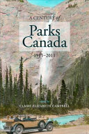A Century Of Parks Canada 1911 2011