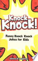 Knock Knock! 150+ Knock Knock Jokes for Kids