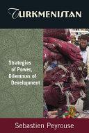 Pdf Turkmenistan: Strategies of Power, Dilemmas of Development Telecharger