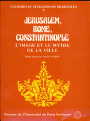 Jerusalem, Rome, Constantinople