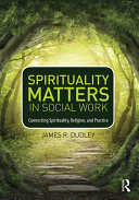 Spirituality Matters in Social Work