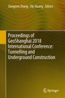 Proceedings of GeoShanghai 2018 International Conference  Tunnelling and Underground Construction