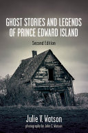 Ghost Stories and Legends of Prince Edward Island [Pdf/ePub] eBook