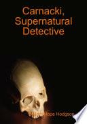 Carnacki, Supernatural Detective