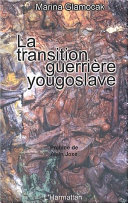 LA TRANSITION GUERRIÈRE YOUGOSLAVE [Pdf/ePub] eBook