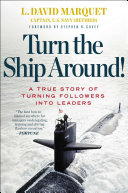 Turn the ship around! : a true story of turning followers into leaders