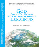 God Created the Universe with the Purpose to Serve Humankind