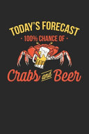 Today s Forecast 100  Chance of Crabs and Beer