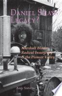 Daniel Shays  Legacy  Marshall Bloom  Radical Insurgency   the Pioneer Valley