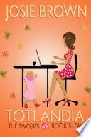 Totlandia  The Twosies  Book 5   Fall