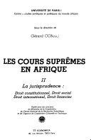 Les Cours suprêmes en Afrique: La jurisprudence : droit constitutionnel, droit social, droit international, droit financier