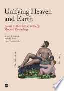 Read Online Unifying Heaven and Earth. Essays in the History of Early Modern Cosmology For Free