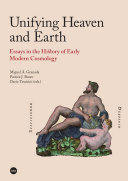 Unifying Heaven and Earth. Essays in the History of Early Modern Cosmology