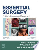 """Essential Surgery E-Book: Problems, Diagnosis and Management: With STUDENT CONSULT Online Access"" by Clive R. G. Quick, Suzanne Biers, Tan Arulampalam, Philip J. Deakin"
