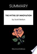 SUMMARY   The Myths Of Innovation By Scott Berkun