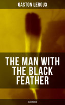 THE MAN WITH THE BLACK FEATHER (Illustrated) ebook
