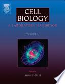 """Cell Biology: A Laboratory Handbook"" by Julio E. Celis, Nigel Carter, Kai Simons, J. Victor Small, Tony Hunter, David Shotton"