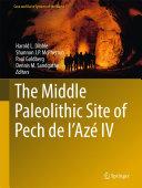 The Middle Paleolithic Site of Pech de l'Azé IV