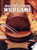 Dressing and Cooking Wild Game