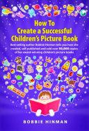 How To Create A Successful Children S Picture Book