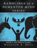 Ramblings of a Demented Mind Series: Book 6: After Political Insanity [Pdf/ePub] eBook