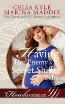 Having Her Enemy s Secret Shifter Baby   Howls Romance  Paranormal Shapeshifter