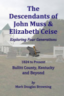 The Descendants of John Muss & Elizabeth Ceise: Exploring Four Generations