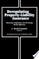 Deregulating Property Liability Insurance