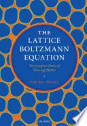 The Lattice Boltzmann Equation Book
