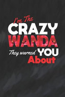 I M The Crazy Wanda They Warned You About