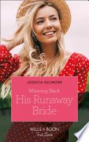 Winning Back His Runaway Bride Mills Boon True Love