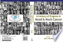 A Century Of Progress In Head And Neck Cancer