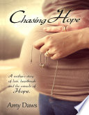 Chasing Hope  A Mother s Story of Loss  Heartbreak and the Miracle of Hope