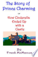 The Story of Prince Charming, or How Cinderella Ended Up with a Castle