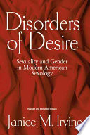 """Disorders of Desire: Sexuality and Gender in Modern American Sexology"" by Janice M. Irvine"