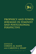 Prophecy and Power: Jeremiah in Feminist and Postcolonial Perspective