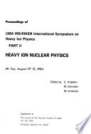 Proceedings of 1984 INS-RIKEN International Symposium on Heavy Ion Physics: Heavy ion nuclear physics