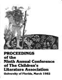 Proceedings of the Ninth Annual Conference of the Children s Literature Association  University of Florida  March  1982 Book