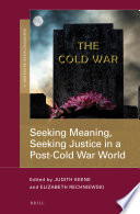 Seeking Meaning Seeking Justice In A Post Cold War World