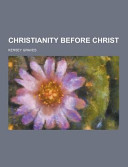 Christianity Before Christ