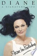 """""""Diane: A Signature Life"""" by Diane von Furstenberg"""