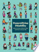 link to Demystifying disability : what to know, what to say, and how to be an ally in the TCC library catalog