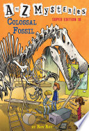 A To Z Mysteries Super Edition 10 Colossal Fossil